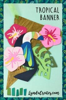 Sizzix_Tropical_Banner_Lynda_Kanase